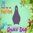Doing The Pigeon Dance!