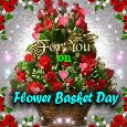 For You On Flower Basket Day.