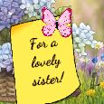 To My Lovely Sister!