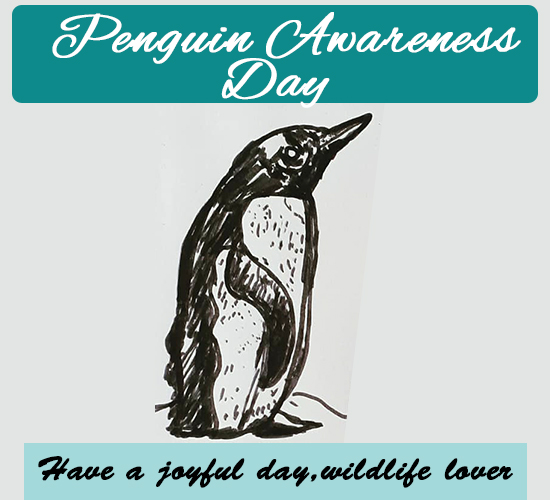 Penguin Awareness Day, Friend.