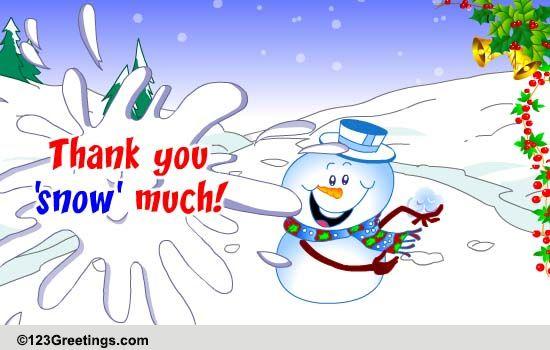 Thanks Snow Much Free Thank You Ecards Greeting Cards