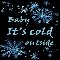 Baby It%92s Cold Outside.
