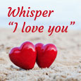 Home : Events : Whisper 'I Love You' Day 2020 [Jan 19] - You Fill My Life With Love And Light!