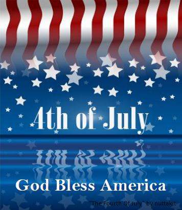 Fourth Of July - God Bless America.