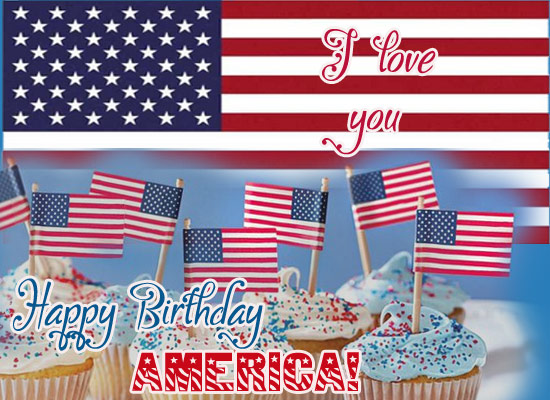 Happy Birthday America Free Fourth Of July ECards Greeting Cards