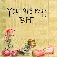 You Are My BFF.