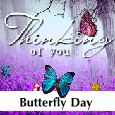 Thinking Of You On This Butterfly Day!