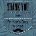 Father's Day Wishes. Thank You.