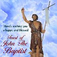 Home : Events : Feast of John the Baptist 2019 [Jun 24] - A Blessed Feast of John The Baptist.