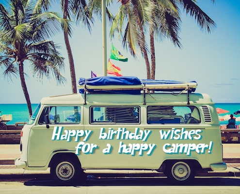 Happy Birthday To A Happy Camper.