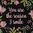 You're The Reason I Smile...