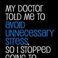 Avoid Unnecessary Stress.