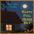 My Full Moon Day Ecard.