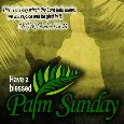 My Palm Sunday Ecard.