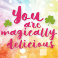 You Are Magically Delicious.