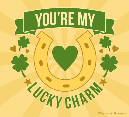 You're My Lucky Charm.