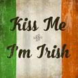 Kiss Me I'm Irish.