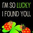 I'm So Lucky I Found You.