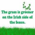 Irish Is Always Better.