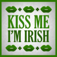 Kiss Me! I'm Irish.
