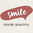 Smile You're Beautiful.