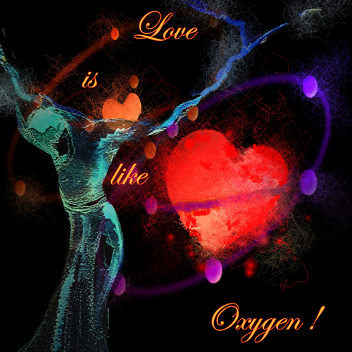 Love Is Like Oxygen.