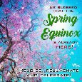 Spring Equinox Is Already Here!