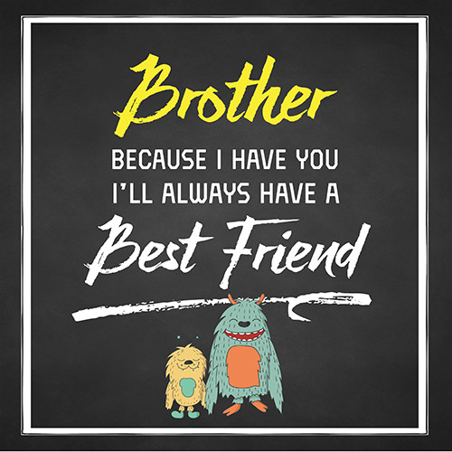 Brother - My Best Friend. Free Brother's Day eCards, Greeting Cards