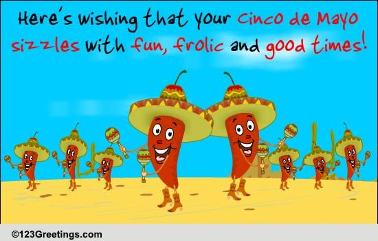 Sizzles With Fun... Free Cinco De Mayo ECards, Greeting
