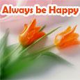 Always Be Happy.