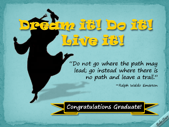 Dream It! Do It! Live It!