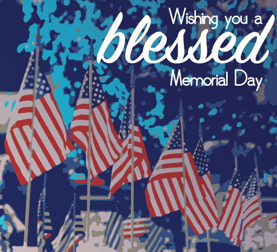 Wishing you a blessed memorial day free wishes ecards greeting wishing you a blessed memorial day m4hsunfo