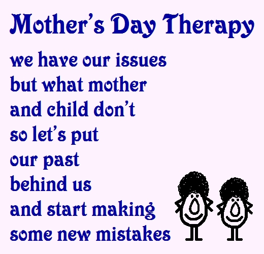 Mother's Day Therapy - A Funny Poem.
