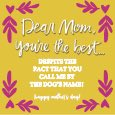 Dear Mom, You're The Best Despite...