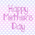 Have A Wonderful Day On Mother's Day!