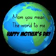 Mom You Mean The World To Me.