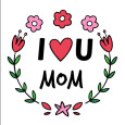 I Love You Mom With Flowers.