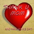 Thank U Mom!