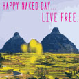 Happy Naked Day, Live Free.