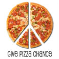 Give Pizza Chance.