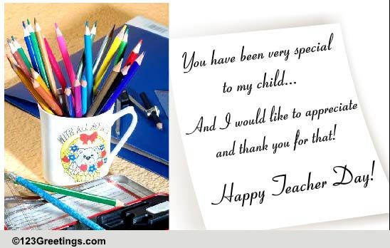 been special to my child free teachers' day ecards