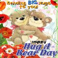 My Hug a Bear Day Card For You.