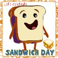 Let's Celebrate Sandwich Day.