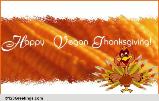 a vegan thanksgiving wish  free specials ecards  greeting