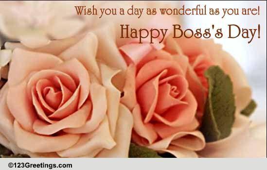 a wonderful boss u0026 39 s day  free happy boss u0026 39 s day ecards