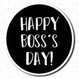 Happy Boss's Day. You The Boss...