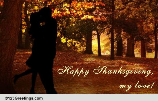 happy thanksgiving  my love  free love ecards  greeting