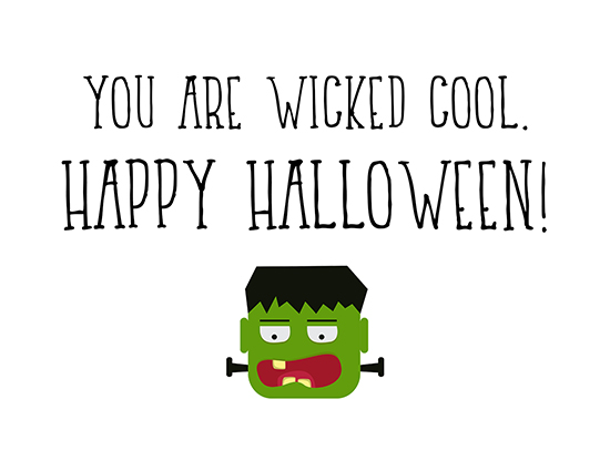 You Are Wicked Cool! Happy Halloween!