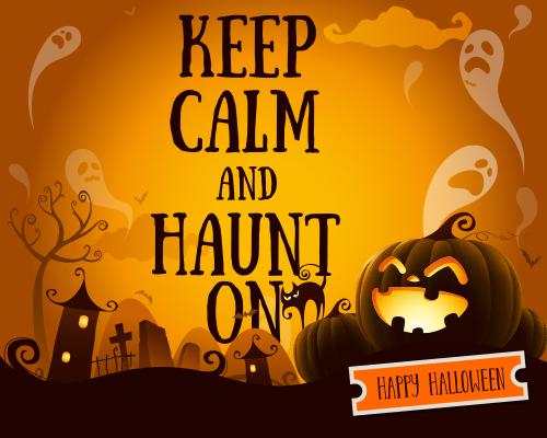 Keep Calm And Haunt On.