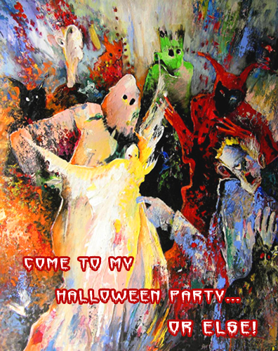 Come To My Halloween Party... Or Else!